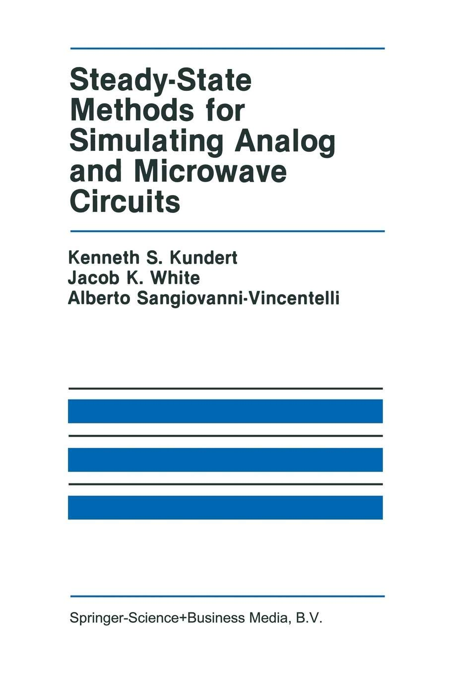 Steady State Methods For Simulating Analog And Microwave Circuits  The Springer International Series In Engineering And Computer Science  94  Band 94