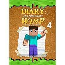 Diary of a Minecraft WimP Book 4: Escape from hell (An Unofficial Minecraft Book) (Minecraft Survival Adventures)