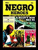 img - for Negro Heroes #1: Golden Age True Stories Of Negro American Heroes Comic book / textbook / text book