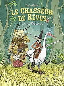 """Afficher """"Le Chasseur de Rêves - série en cours n° 1 Gare au Bétopotame !"""""""