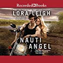 Nauti Angel Audiobook by Lora Leigh Narrated by Manxie Hardy