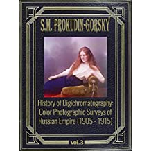 History of Digichromatography: Color Photographic Surveys of Russian Empire (1905 - 1915), vol. 3