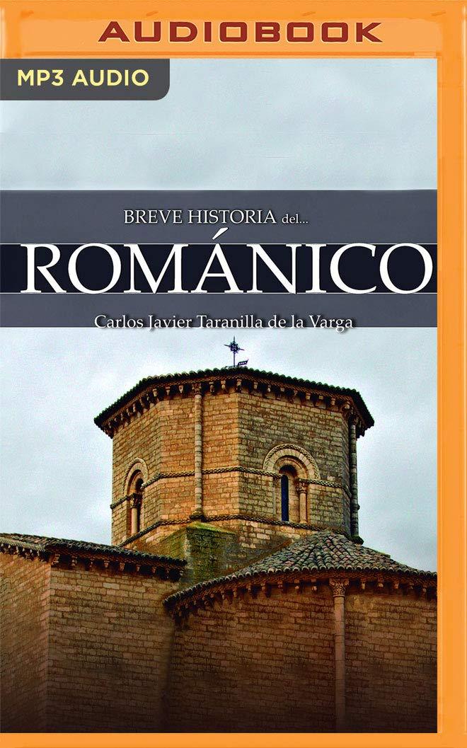 Breve Historia del Románico: Amazon.es: de la Varga, Carlos Javier Taranilla, Rivera, Alexander: Libros