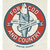 For Cod and Country: Simple, Delicious, Sustainable Cooking