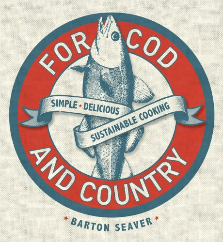 For Cod and Country: Simple, Delicious, Sustainable Cooking pdf epub
