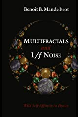Multifractals and 1/ƒ Noise: Wild Self-Affinity in Physics (1963–1976) (Selecta; V.N) Hardcover
