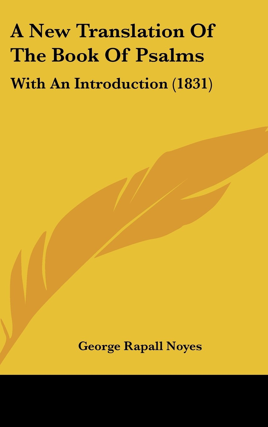 Download A New Translation Of The Book Of Psalms: With An Introduction (1831) pdf