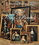 img - for The King's Pictures: The Formation and Dispersal of the Collections of Charles I and His Courtiers (The Paul Mellon Centre for Studies in British Art) book / textbook / text book