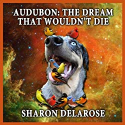 Audubon: The Dream That Wouldn't Die