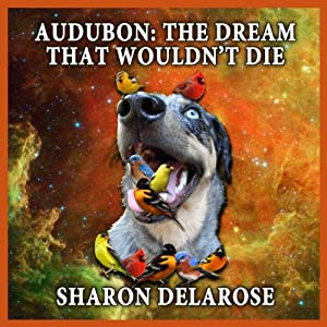 Audubon: The Dream That Wouldn't Die Audiobook