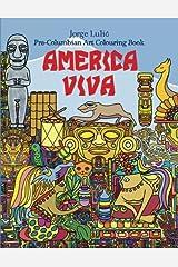 America Viva Pre-Columbian Art Colouring Book: Pre-Columbian Art Colouring Book Paperback