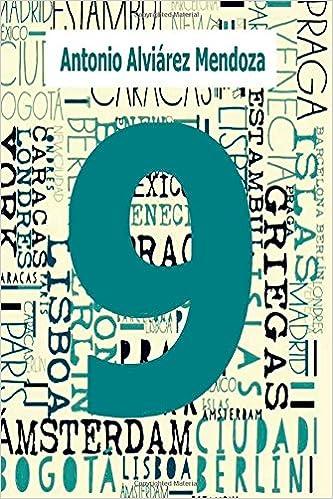 9 (Spanish Edition): Antonio Alviarez Mendoza, Leonarda Mendez: 9781502778345: Amazon.com: Books