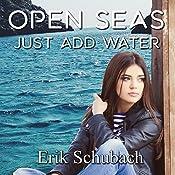 Open Seas: Just Add Water: New Sentinels, Book 4 | Erik Schubach