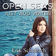 Open Seas: Just Add Water: New Sentinels, Book 4 Audiobook by Erik Schubach Narrated by Allyson Voller