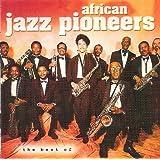 The Best Of African Jazz Pioneers