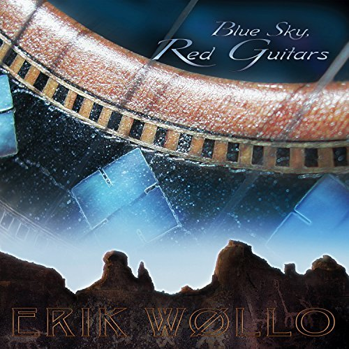 Blue Sky, Red Guitars by Erik Wollo (2004-10-05)