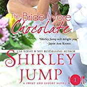 The Bride Wore Chocolate: Sweet and Savory, Book 1 | Shirley Jump