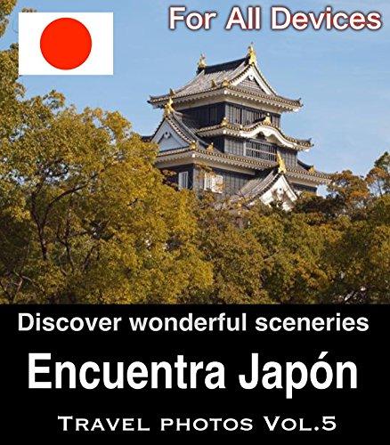 Descargar Libro Encuentra Japón Vol.5/ For All Devices: Guía Y Las Fotografías De Turismo Para El Recorrido De Japón Club Zen