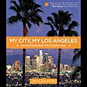 My City, My Los Angeles: Famous People Share Their Favorite Places Audiobook by Jeryl Brunner Narrated by Rachel Fulginiti, Paul Boehmer, Jeryl Brunner