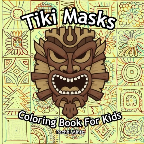 Tiki Masks - Coloring Book For Kids: 25 Traditional Hawaii & Polynesia Mythology Masks ()