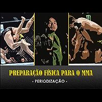 PREPARAÇÃO FÍSICA PARA O MMA: PERIODIZAÇÃO (Sério Ouro Livro 1)