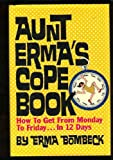 Aunt Erma's Cope Book : How to Get from Monday to Friday... in Twelve Days, Bombeck, Erma, 0070064520