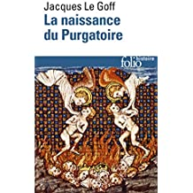 Naissance Du Purgatoire (Folio Histoire) (English and French Edition)