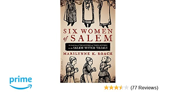Six Women of Salem: The Untold Story of the Accused and