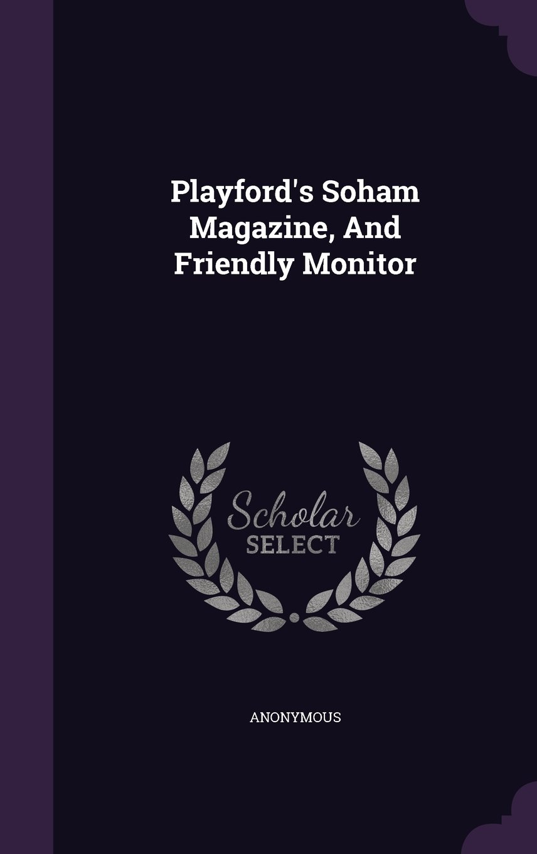 Read Online Playford's Soham Magazine, And Friendly Monitor pdf