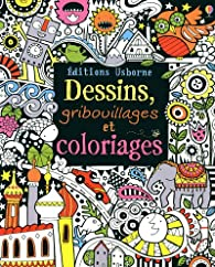 Dessins Gribouillages et Coloriages par Fiona Watt