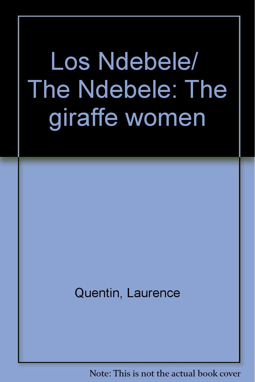 Read Online Los Ndebele/  The Ndebele: The giraffe women (Spanish Edition) pdf epub