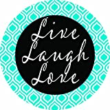 Accent Magnet-Live Laugh Love - Auto - Home - Kitchen -Yard -Six (6) Inch - Made in USA - Licensed , Copyrighted by Custom Decor Inc.