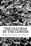 The Old Man in the Corner, Baroness Emmuska Orczy, 1484149041
