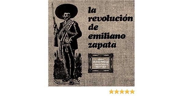 Revolucion, Emiliano Zapata - Revolucion De Emiliano Zapata - Amazon.com Music