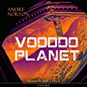 Voodoo Planet (Dane Thorson/Solar Queen 3) Audiobook by Andre Norton Narrated by Arthur Vincet