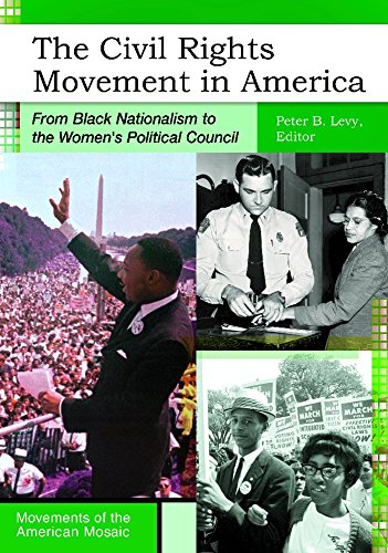 - The Civil Rights Movement in America: From Black Nationalism to the Women's Political Council (Movements of the American Mosaic)