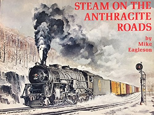 Steam on the Anthracite Roads