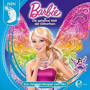 Barbie in: Die geheime Welt der Glitzerfeen (Das Original-Hörspiel zum Film) Hörspiel