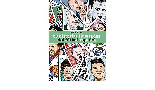 50 historias ilustradas del fútbol español (Córner): Amazon.es ...