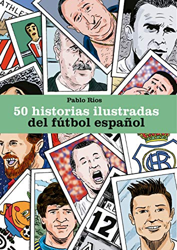 50 historias ilustradas del fútbol español (Córner) por Pablo Ríos
