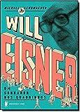 Will Eisner. Um Sonhador nos Quadrinhos