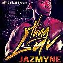 Thug Luv Audiobook by  Jazmyne Narrated by Jakobi Diem