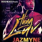 Thug Luv |  Jazmyne