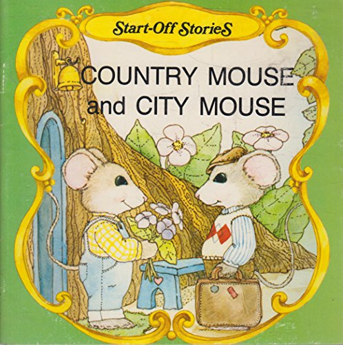 The Country Mouse and City Mouse (Start Off Stories)