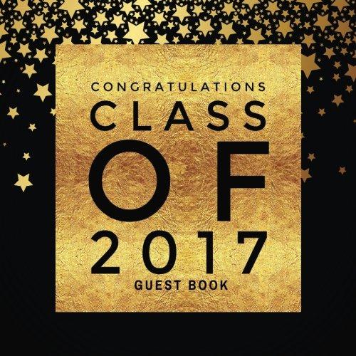 "Congratulations Class Of 2017 Guest Book: Stars Large Square Message Book, Keepsake, Scrapbook, Memory Year Book   High School, College, University ...   8.5""x8.5"" (Graduation Gifts) (Volume 17)"