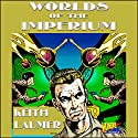 Worlds of the Imperium Audiobook by Keith Laumer Narrated by Mark Douglas Nelson