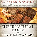 Supernatural Forces in Spiritual Warfare: Wrestling with Dark Angels Audiobook by C. Peter Wagner Narrated by Heath Douglass