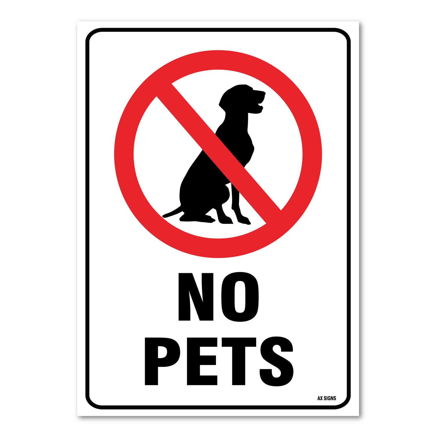 Self Adhesive Large 10 X 14 Inch Vinyl Sticker AX Signs Indoor and Outdoor Use UV Protected Rust Free No Pets Allowed Sign Waterproof Large 10 X 14 Inch Vinyl Sticker