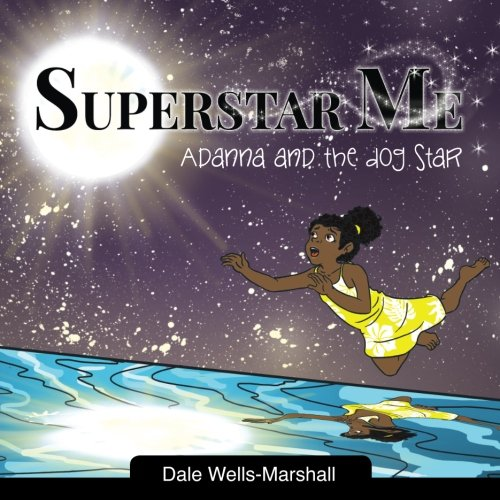 SuperStar Me: Adanna and the Dog Star