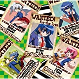 TVアニメ『NEEDLESS』EDテーマ 「WANTED! for the love」
